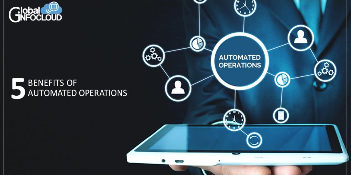 5 benefits of automated operations
