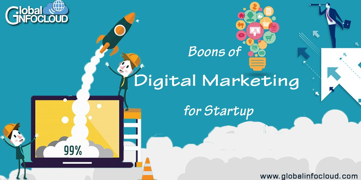Boons of digital marketing for startup