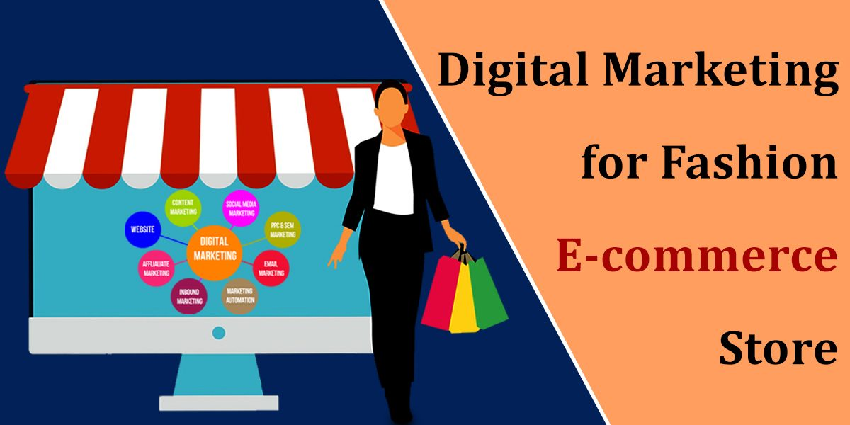 Digital Marketing for Fashion E-commerce Store