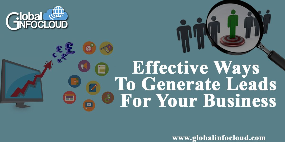Effective Ways To Generate Leads For Your Business
