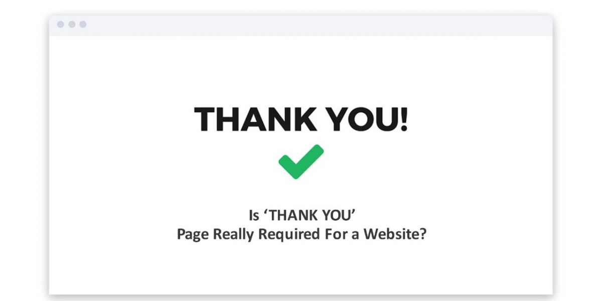 Is 'Thank You' Page Really Required For a Websitee