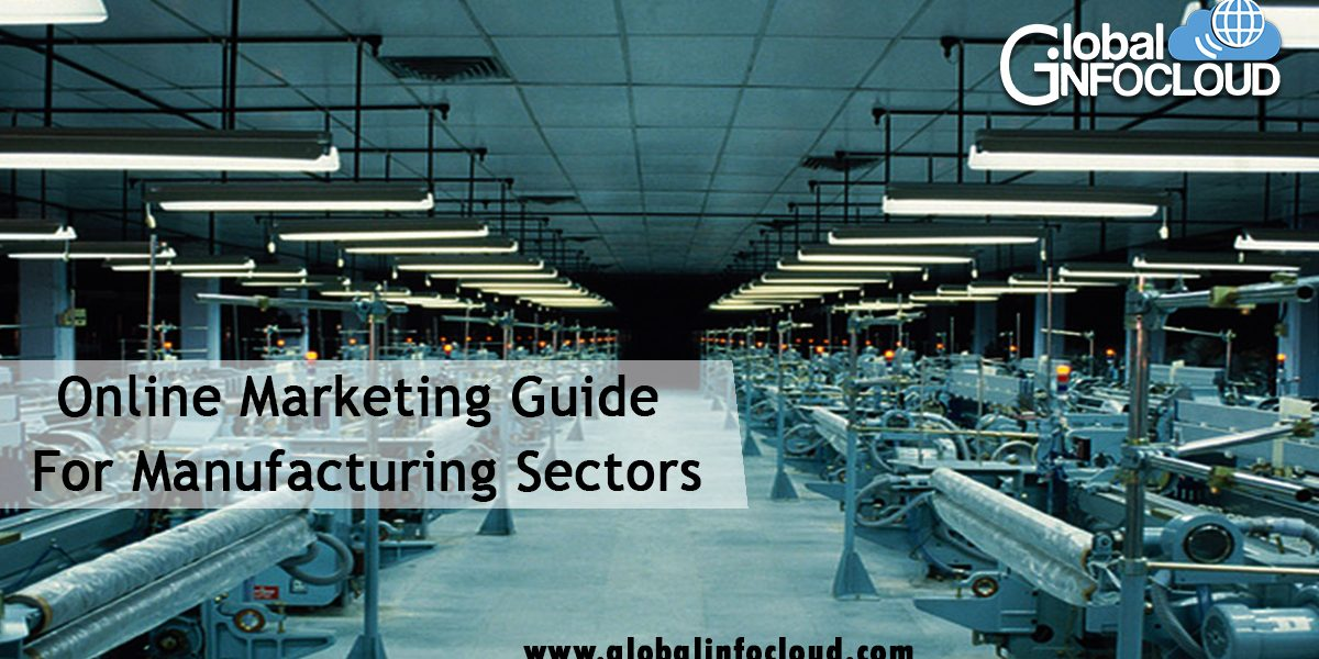 Online Marketing Guide For Manufacturing Sectors