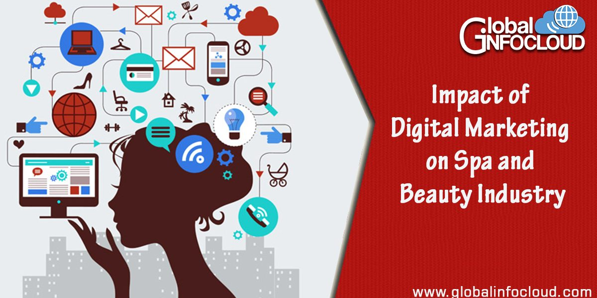 The Impact Of Digital Marketing For Spa And Beauty Industries