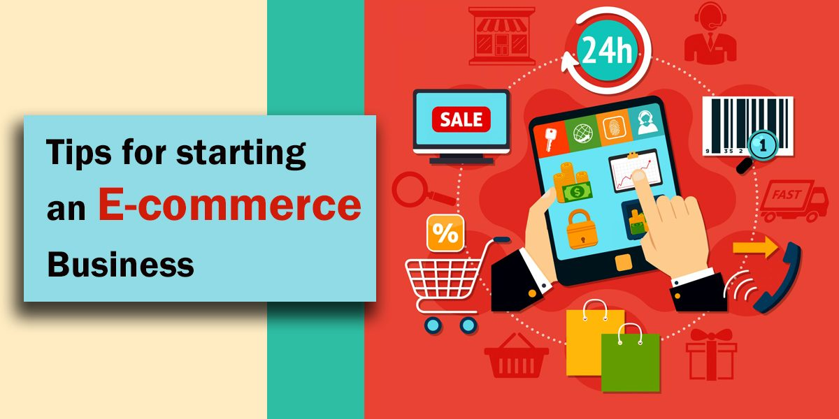 Tips For Starting An E-Commerce Business