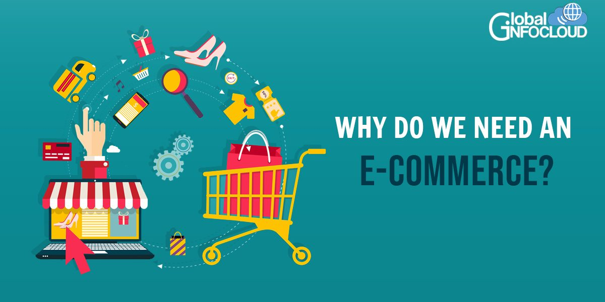 Why Do We Need An E-Commerce