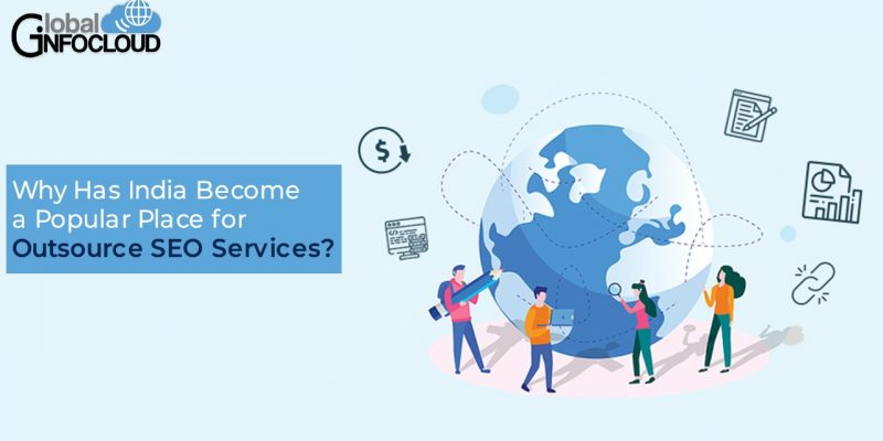 Why Has India Become a Popular Place for Outsource SEO Services
