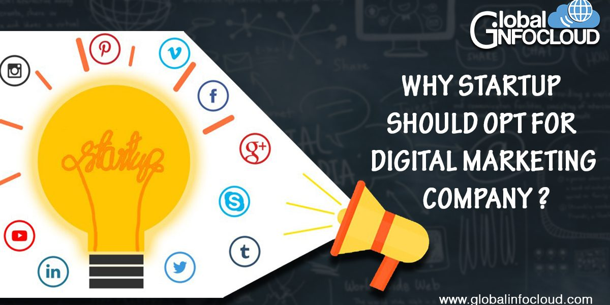 Why Startups Should Opt For A Digital Marketing Company